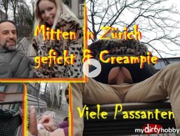 Mitten in Zürich trotz Passanten gefickt & Creampie!